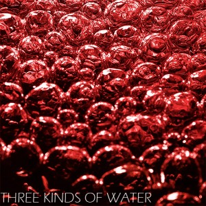 Three Kinds Of Water EP
